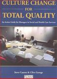 Culture Change for Total Quality : An Action Guide for Managers in Social and Health Care Services, Casson, Steve and George, Clive, 0471972274