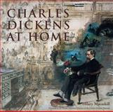 Charles Dickens at Home, Hilary Macaskill, 071123227X
