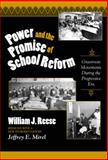 Power and the Promise of School Reform, Reese, William J., 0807742279