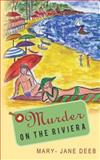 Murder on the Riviera, Mary-Jane Deeb, 1478282274