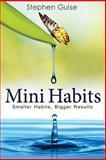 Mini Habits, Stephen Guise, 1494882272