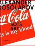 Alexander Kosolapov: Sots Art, Boris Groys, Alexander Borovsky, Lyudmila Novikova, 3866782276