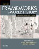 Sources for Frameworks of World History : Volume 1: To 1550, Morillo, Stephen and Miles-Morillo, Lynne, 0199332274