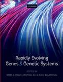 Rapidly Evolving Genes and Genetic Systems, Rama S. Singh, Jianping Xu, Rob J. Kulathinal, 0199642273
