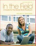 In the Field : A Guide for the Social Work Practicum, Danowski, William A., 0205022278