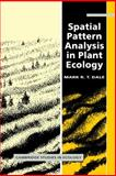 Spatial Pattern Analysis in Plant Ecology, Dale, Mark R. T., 0521452279