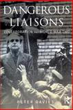 Dangerous Liaisons : Collaboration and World War II, Davies, Peter, 0582772273