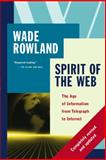 Spirit of the Web, Wade Rowland, 0887622275