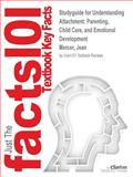 Studyguide for Understanding Attachment : Parenting, Child Care, and Emotional Development by Jean Mercer, Isbn 0275982173, Cram101 Textbook Reviews and Jean Mercer, 1478412275