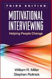 Motivational Interviewing, Third Edition : Helping People Change, Miller, William R. and Rollnick, Stephen, 1609182278