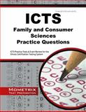 ICTS Family and Consumer Sciences Practice Questions : ICTS Practice Tests and Exam Review for the Illinois Certification Testing System, ICTS Exam Secrets Test Prep Team, 1630942278