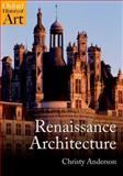 Renaissance Architecture, Anderson, Christy, 0192842277