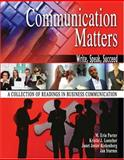 Communication Matters : Write, Speak, Succeed - A Collection of Readings in Business Communications, Porter, Erin and Loescher, Kristie, 0757542271