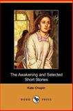 The Awakening and Selected Short Stories, Chopin, Kate, 1406502278