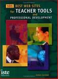 101 Best Web Sites for Teacher Tools and Professional Development, Lerman, James, 1564842274