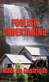Foolish Undertaking, Mark de Castrique, 1590582276