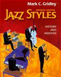 Jazz Styles : History and Analysis, Gridley, Mark C., 013021227X