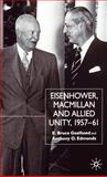 Eisenhower, Macmillan and Allied Unity 1957-61, Geelhoed, Bruce E. and Edmonds, Anthony O., 0333642279