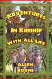 Adventures in Kinship with All Life, J. Allen Boone, 0930852273