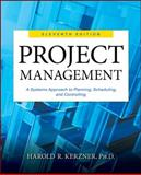 Project Management : A Systems Approach to Planning, Scheduling, and Controlling, Kerzner, Harold R., 1118022270