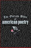 The Outlaw Bible of American Poetry, , 1560252278