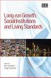 Long-Run Growth, Social Institutions and Living Standards, , 1848442270