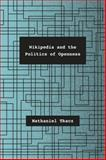 Wikipedia and the Politics of Openness, Tkacz, Nathaniel, 022619227X