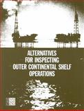 Alternatives for Inspecting Outer Continental Shelf Operations, Committee on Alternatives for Inspection of Outer Continental Shelf Operations and Engineering and Technical Systems Staff, 0309042275
