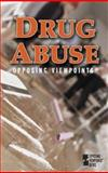 Drug Abuse : Opposing Viewpoints, Roleff, Tamara L., 0737722274