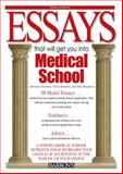 Essays That Will Get You into Medical School, Adrienne Dowhan and Chris Dowhan, 0764142275