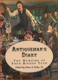 Antiqueman's Diary, Fred Bishop Tuck, Dean A., Jr. Fales, 0884482278