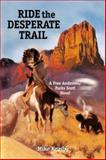 Ride the Desperate Trail, Mike Kearby, 0978842278