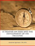 A Treatise on Man and the Development of His Faculties, Adolphe Quetelet, 1149562277