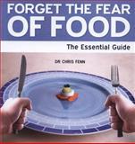 Forget the Fear of Food, Christine Fenn, 1861442270