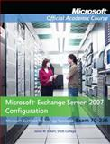 Microsoft Exchange Server 2007 Configuration (Exam 70-236), Microsoft Official Academic Course Staff, 0470312270