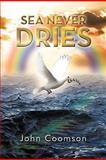 Sea Never Dries, John Coomson, 1477242279