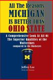All the Reasons Michigan Is Better Than Ohio State, Jeffrey Lee, 1493772279