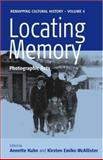 Locating Memory : Photographic Acts, Kuhn and Kuhn, Annette, 1845452275