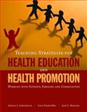 Teaching Strategies for Health Education and Health Promotion : Working with Patients, Families, and Communities, Lowenstein, Arlene and Foord-May, Lynn, 0763752274