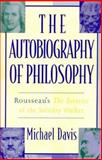 The Autobiography of Philosophy, Michael Davis, 0847692272