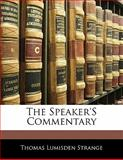 The Speaker's Commentary, Thomas Lumisde Strange and Thomas Lumisden Strange, 1141072270