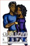 Our Love, Sylvia Steward-Holloman, 1462692273