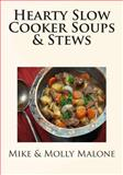Hearty Slow Cooker Soups and Stews, Mike Malone and Molly Malone, 1482632276