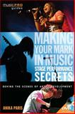 Making Your Mark in Music: Stage Performance Secrets, Anika Paris, 1617742279