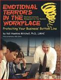 Emotional Terrors in the Workplace : Protecting Your Business' Bottom Line, Hawkins Mitchell, Vali, 1931332274