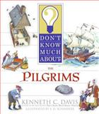 Don't Know Much about the Pilgrims, Kenneth C. Davis, 0064462285