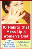 10 Habits That Mess up a Woman's Diet, Elizabeth Somer, 0071462287