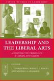 Leadership and the Liberal Arts : Achieving the Promise of a Liberal Education, , 0230612288
