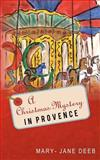A Christmas Mystery in Provence, Mary-Jane Deeb, 1478282282