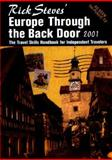 Rick Steves' Europe Through the Back Door 2001 : The Travel Skills Handbook for Independent Travelers, Steves, Rick, 1566912288